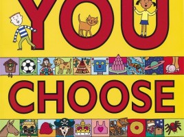 You Choose by Pippa Goodhart and illustrated by Nick Sharatt